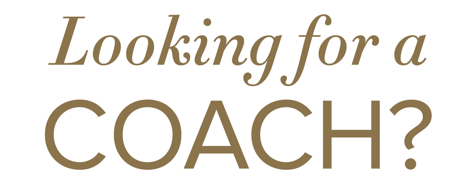 Looking for a Coach?