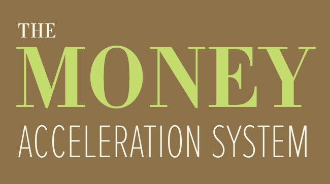 Money Acceleration System