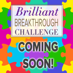 Your Brilliant Challenge Starts Today!