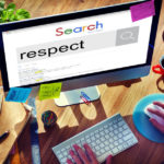 R-E-S-P-E-C-T.  Find Out What That Means To You